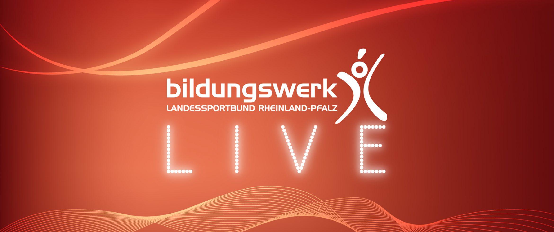 Bildungswerk LIVE! – Programm für die 30. Kalenderwoche 2021